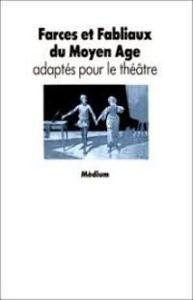 Image de Farces et Fabliaux du Moyen Age adaptés pour le théâtre