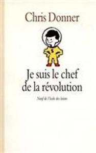 Image de Je suis le chef de la révolution