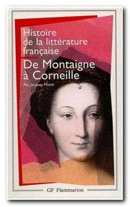 Image de De Montaigne à Corneille - Histoire de la littérature française t.3