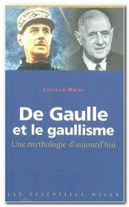 Image de De Gaulle et le gaullisme : une mythologie d'aujourd'hui