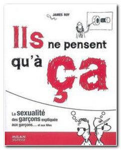 Image de Ils ne pensent qu'à ça - La sexualité des garçons expliquée aux garçons ... et aux filles