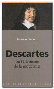 Image de Descartes ou l'héroïsme de la modernité