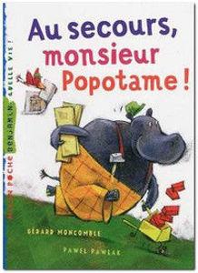 Image de Au secours, monsieur Popotame !