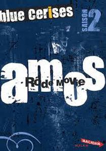 Image de Blue Cerises : saison 2 Amos : rôde movie