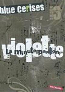 Image de Blue cerises : saison 3 - Violette. la minute papillon