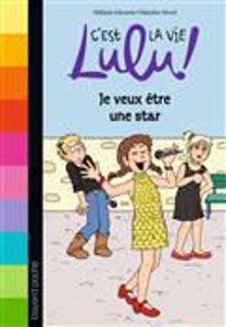 Image de C'est la vie, Lulu ! Volume 36, Je veux être une star