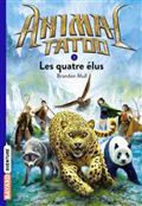 Image de Animal tatoo Volume 1, Les quatre élus