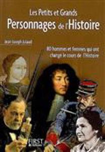 Image de Les petits et grands personnages de l'histoire : 80 hommes et femmes qui ont changé le cours de l'histoire