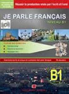 Image de Je parle français niveau B1 - exercices en contexte réel avec lexique