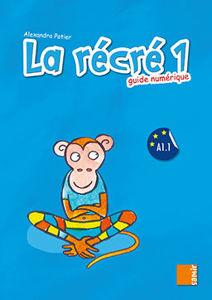 Image de La récré 1 - Guide numérique (DELF A1.1)