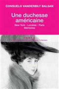 Image de Une duchesse américaine : New York-Londres-Paris : mémoires