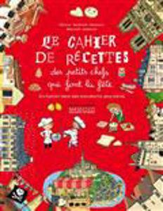 Image de Le cahier de recettes des petits chefs qui font la fête : invitation dans des monuments gourmands