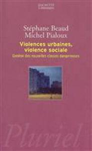 Image de Violences urbaines, violence sociale. Genèse des nouvelles classes dangereuses.