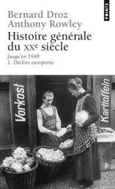 Image de Histoire Générale du XXème siècle: Ière partie jusqu'en 1949 - 1 - Déclins européens