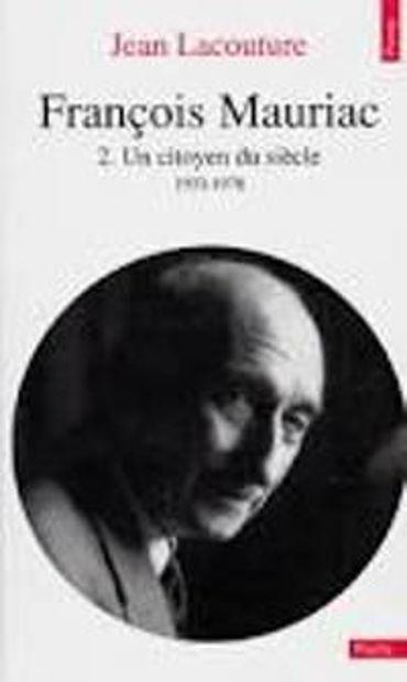 Image de François Mauriac.2. Un citoyen du siècle. 1933-1970