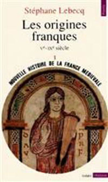 Image de Les Origines franques. Vème -IXème siècle