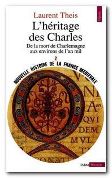 Image de L'Héritage des Charles. De la mort de Charlemagne aux environs de l'an mil