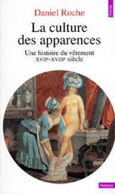 Image de La Culture des apparences. Une histoire du vêtement XVIIème-XVIIIème siècle.