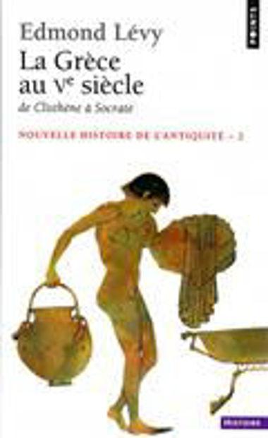Image de La Grèce au Vème siècle, de Clisthène à Socrate
