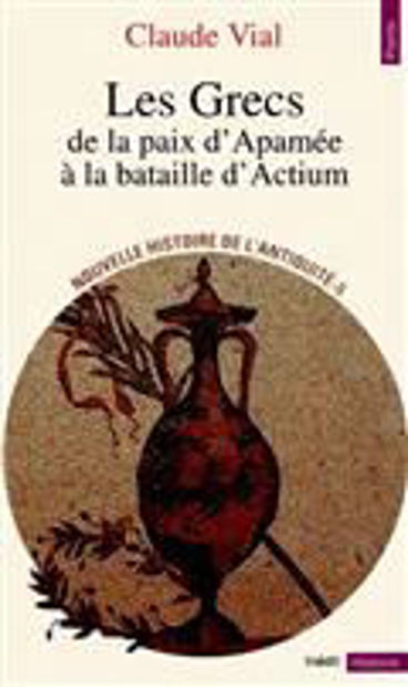 Image de Les Grecs de la paix d'Apamée à la bataille d'Actium 188-31