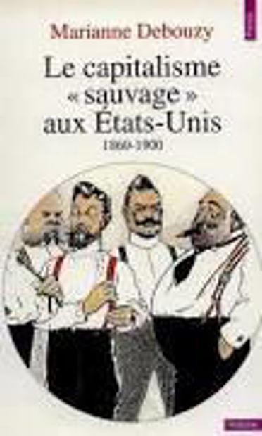 """Image de Le Capitalisme """"sauvage"""" aux Etats-Unis 1860-1900"""