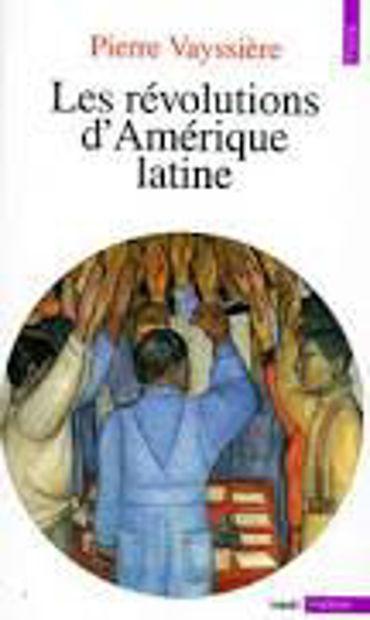 Image de Les Révolutions d'Amérique Latine