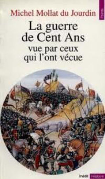 Image de La Guerre de Cent Ans vue par ceux qui l'ont vécue