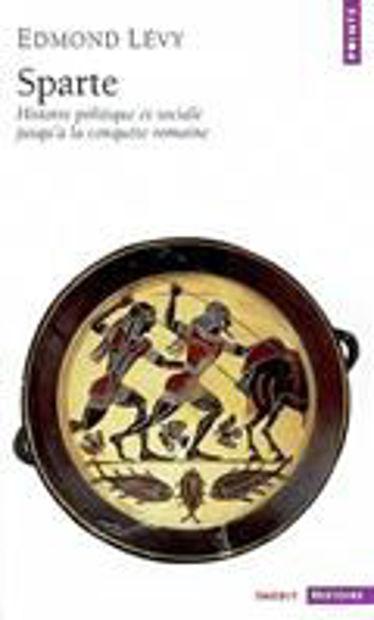 Image de Sparte : histoire politique et sociale jusqu'à la conquête romaine