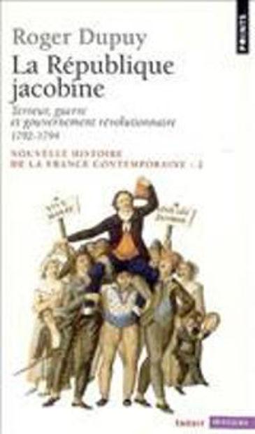 Image de La République jacobine. Terreur, guerre et gouvernement révolutionnaire 1792-1794 .