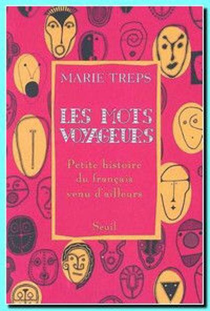 Image de Les mots voyageurs : petite histoire du français venu d'ailleurs