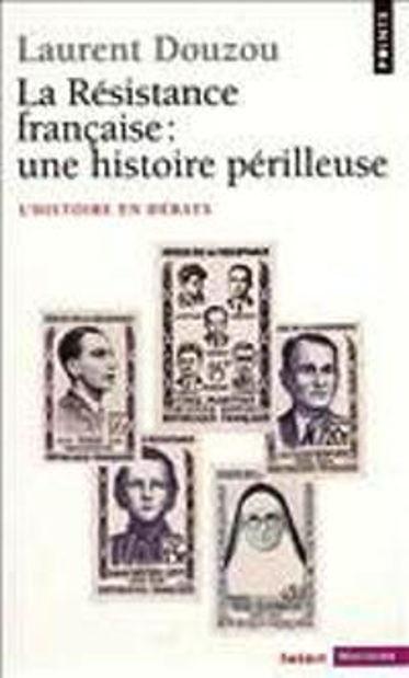 Image de La Résistance française : une histoire périlleuse