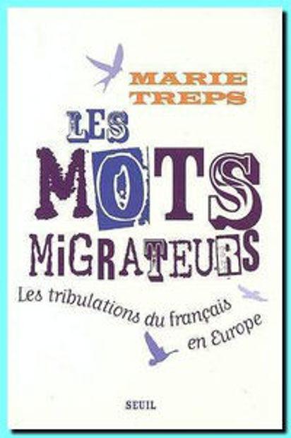 Image de Les mots migrateurs : les tribulations du français en Europe