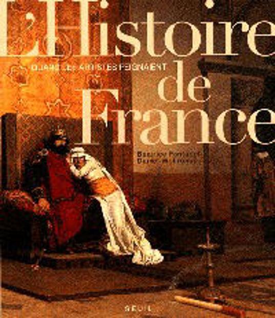 Image de Quand les artistes peignaient l'histoire de France