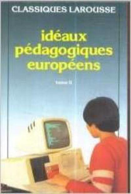 Image de Idéaux pédagogiques européens.Tome 2