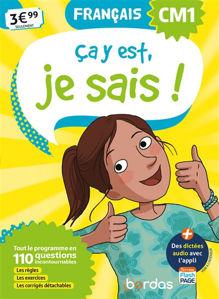 Image de Ca y est, je sais ! français CM1: tout le programme en 80 questions incontournables : les règles, les exercices, les corrigés détachables