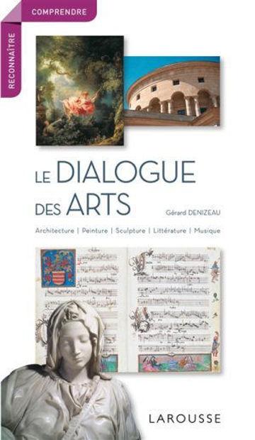 Image de Le dialogue des arts : architecture, peinture, sculpture, littérature, musique