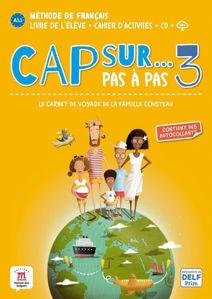 Image de Cap sur... pas à pas, le carnet de voyage de la famille Cousteau 3 : méthode de français, A1.2: livre de l'élève + cahier d'activités + CD + MP3 Copy