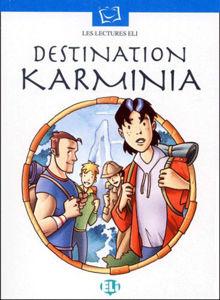 Image de Destination Karminia - Lectures ado intermédiaire 2