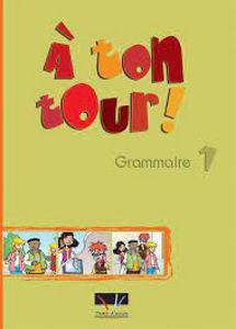 Image de A ton tour 1 Grammaire - Professeur