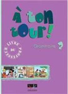 Image de A ton tour 2 Grammaire - Professeur