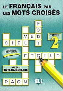 Image de Le français par les mots croisés - volume 2 - niveau intermédiaire