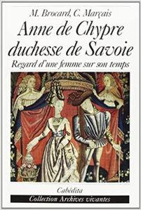 Image de Anne de Chypre, duchesse de Savoie : 1418-1462 - Regard d'une femme sur son temps