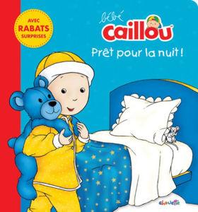 Image de Bébé Caillou Prêt pour la nuit! : un livre avec rabats