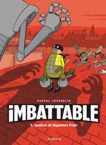 Image de Imbattable Volume 1, Justice et légumes frais