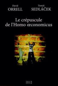 Image de Le crépuscule de l'homo oeconomicus