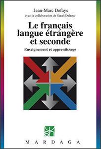 Image de Le français langue étrangère et seconde : enseignement et apprentissage