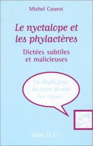 Image de Le nyctalope et les phylactères : dictées saugrenues