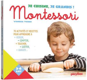Image de Je cuisine, je grandis ! : Montessori : 70 activités et recettes pour apprendre à verser, compter, toucher, goûter, ranger...
