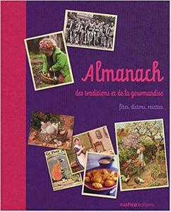Image de Almanach des traditions et de la gourmandise: fêtes, dictons, recettes