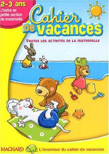 Image de Cahier de Vacances. 2 - 3 ans. J'entre en petite section de maternelle.